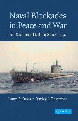 Naval Blockades in Peace and War An Economic History Since 1750  2006 9780521857499 Front Cover
