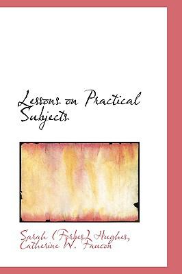 Lessons on Practical Subjects N/A edition cover