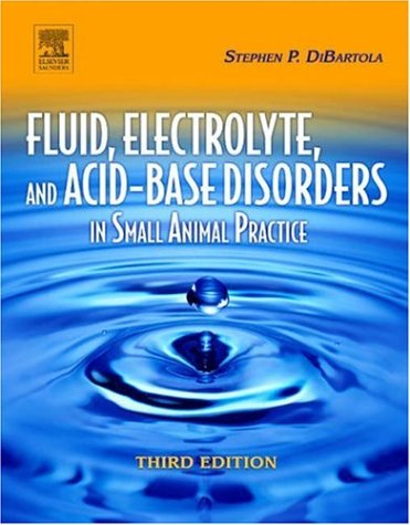 Fluid, Electrolyte, and Acid-Base Disorders in Small Animal Practicce  3rd 2005 (Revised) edition cover