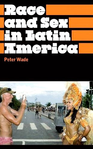 Race and Sex in Latin America   2009 edition cover