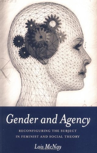 Gender and Agency Reconfiguring the Subject in Feminist and Social Theory  2000 9780745613499 Front Cover