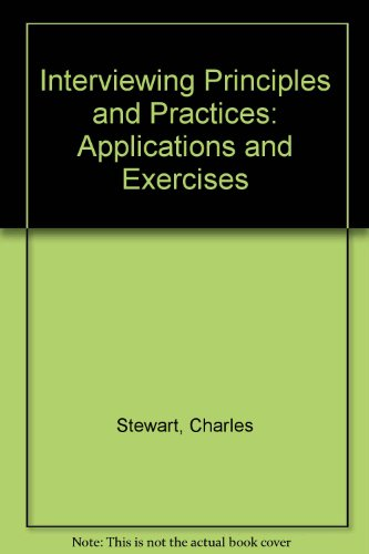 Interviewing Principles and Practices Applications and Exercises 11th 2005 (Revised) 9780757519499 Front Cover