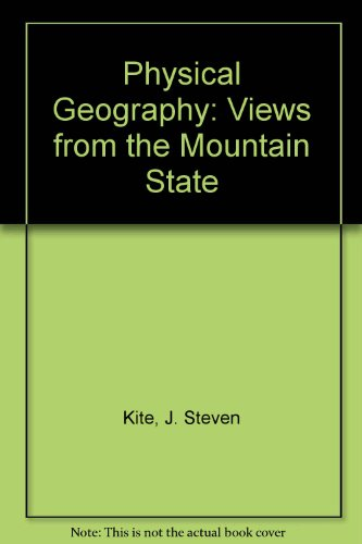 Physical Geography : Views from the Mountain State 2nd 9780757522499 Front Cover