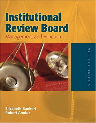 Institutional Review Board Management and Function 2nd 2006 (Revised) edition cover