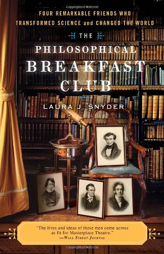 Philosophical Breakfast Club Four Remarkable Friends Who Transformed Science and Changed the World N/A edition cover