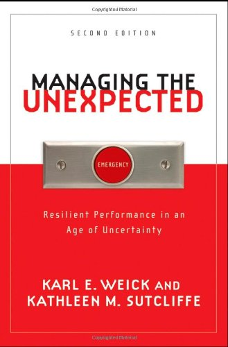 Managing the Unexpected Resilient Performance in an Age of Uncertainty 2nd 2007 (Revised) edition cover