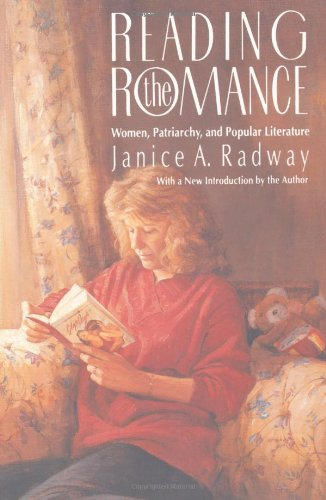 Reading the Romance Women, Patriarchy, and Popular Literature 2nd 1991 (Revised) edition cover