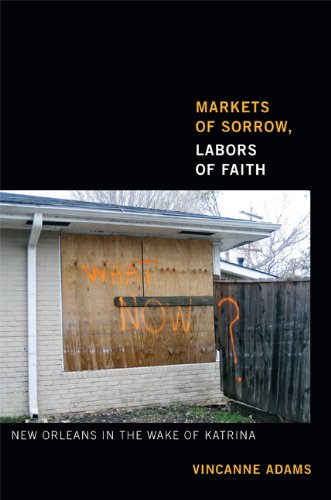 Markets of Sorrow, Labors of Faith New Orleans in the Wake of Katrina  2013 edition cover