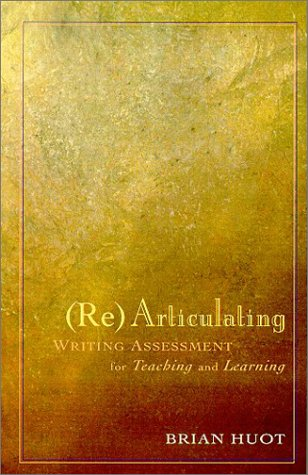 Rearticulating Writing Assessment for Teaching and Learning   2002 edition cover