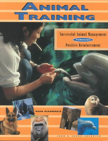 Animal Training: Successful Animal Management Through Positive Reinforcement  1999 edition cover