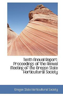 Tenth Annual Report : Proceedings of the Annual Meeting of the Oregon State Horticultural Society  2009 edition cover