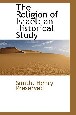 Religion of Israel : An Historical Study N/A 9781113525499 Front Cover