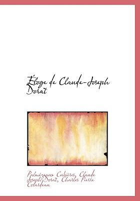Éloge de Claude-Joseph Dorat N/A 9781115310499 Front Cover