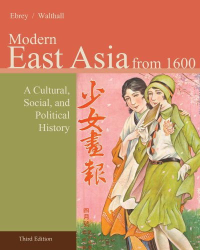 East Asia A Cultural, Social, and Political History, Volume II: From 1600 3rd 2014 9781133606499 Front Cover