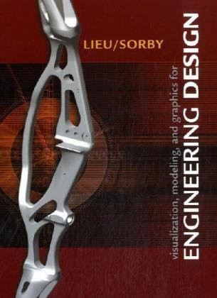 Visualization, Modeling, and Graphics for Engineering Design   2009 edition cover