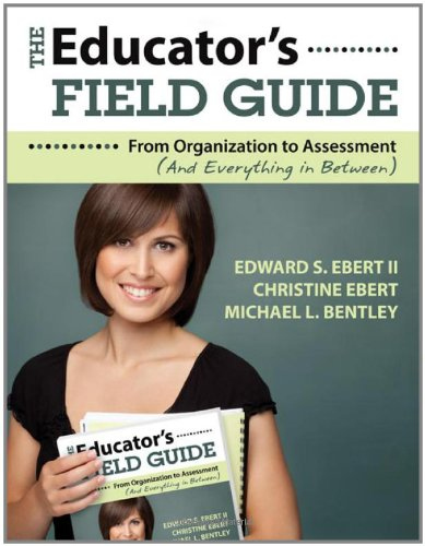 Educator's Field Guide From Organization to Assessment (And Everything in Between)  2011 edition cover