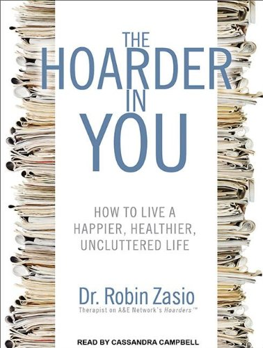 The Hoarder in You: How to Live a Happier, Healthier, Uncluttered Life  2011 edition cover