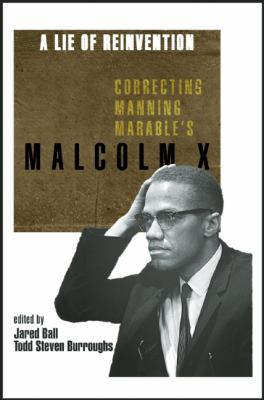 Lie of Reinvention Correcting Manning Marable's Malcolm X N/A edition cover