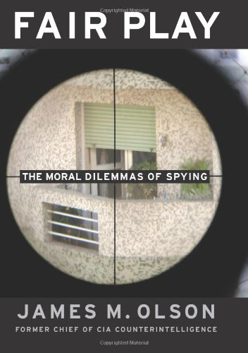 Fair Play The Moral Dilemmas of Spying  2006 edition cover