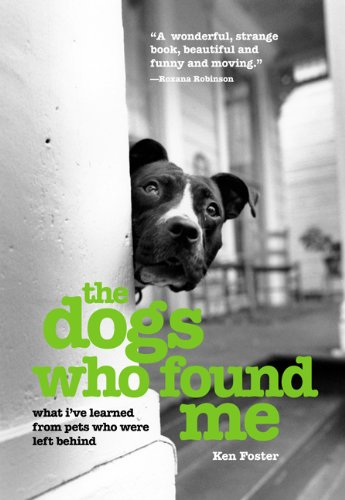 Dogs Who Found Me What I've Learned from Pets Who Were Left Behind  2006 edition cover