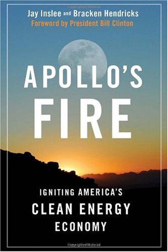 Apollo's Fire Igniting America's Clean Energy Economy 2nd 2009 9781597266499 Front Cover