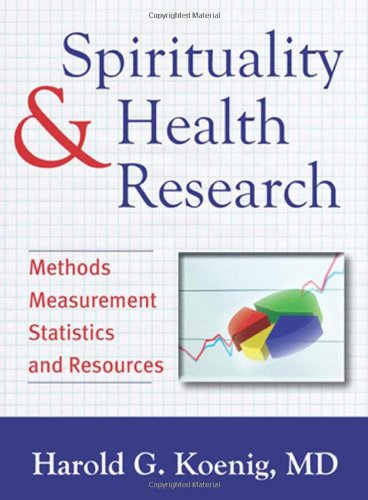Spirituality and Health Research Methods, Measurements, Statistics, and Resources  2011 edition cover