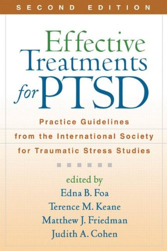 Effective Treatments for PTSD Practice Guidelines from the International Society for Traumatic Stress Studies 2nd 2011 (Revised) edition cover