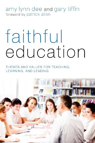 Faithful Education Themes and Values for Teaching, Learning, and Leading N/A edition cover