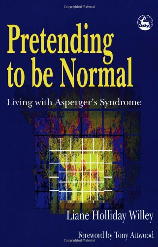 Pretending to Be Normal Living with Asperger's Syndrome  1999 edition cover