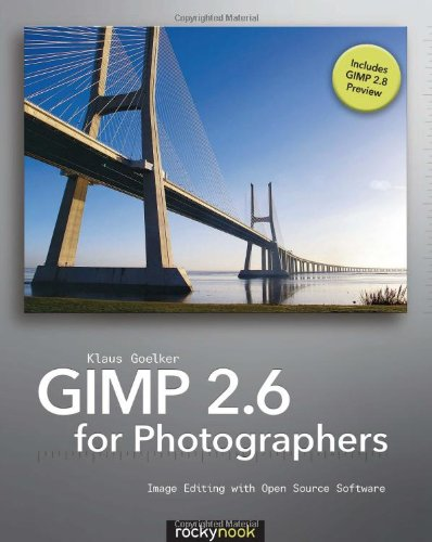 GIMP 2. 6 for Photographers Image Editing with Open Source Software 2nd 2010 9781933952499 Front Cover
