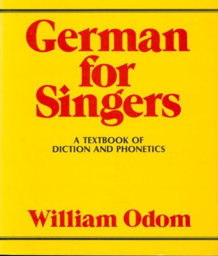 German for Singers : A Textbook of Diction and Phonetics 1st 1981 9780028717500 Front Cover