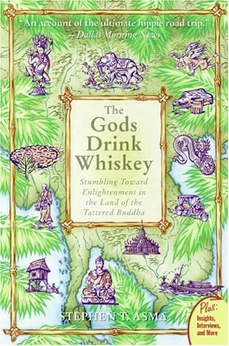 Gods Drink Whiskey Stumbling Toward Enlightenment in the Land of the Tattered Buddha N/A 9780060834500 Front Cover