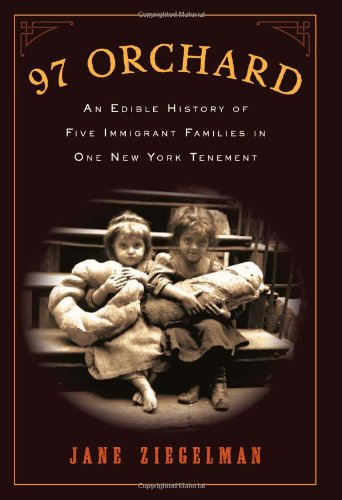 97 Orchard An Edible History of Five Immigrant Families in One New York Tenement  2010 edition cover