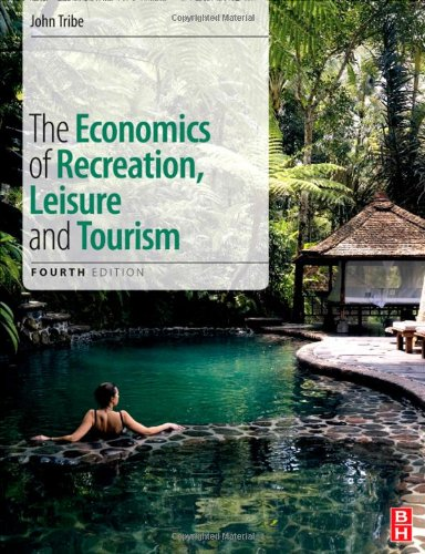 Economics of Recreation, Leisure and Tourism  4th 2011 (Revised) edition cover