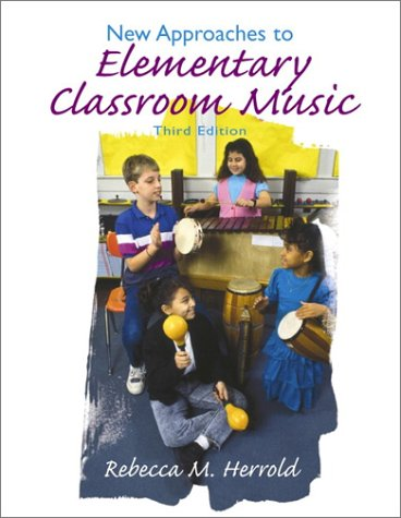 New Approaches to Elementary Classroom Music  3rd 2001 (Revised) edition cover