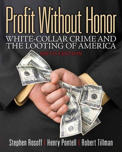 Profit Without Honor: White Collar Crime and the Looting of America 6th 2013 edition cover