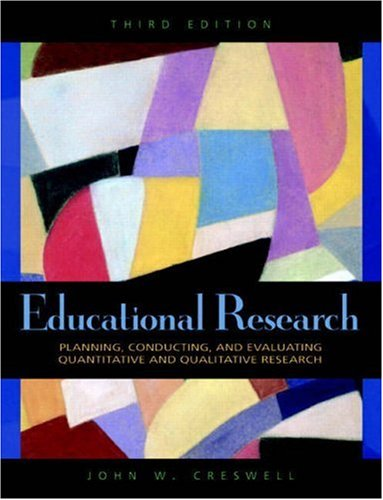 Educational Research Planning, Conducting, and Evaluating Quantitative and Qualitative Research 3rd 2008 edition cover
