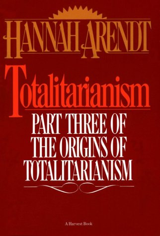 Totalitarianism Part Three of the Origins of Totalitarianism  1968 (Reprint) edition cover