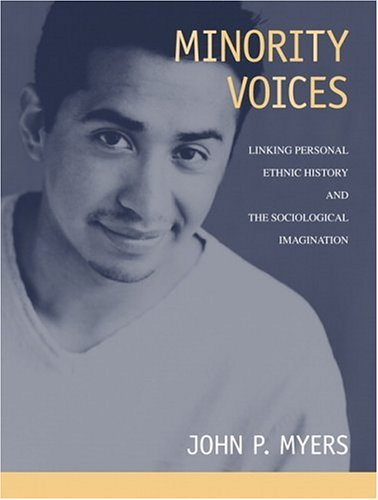 Minority Voices Linking Personal Ethnic History and the Sociological Imagination  2005 edition cover