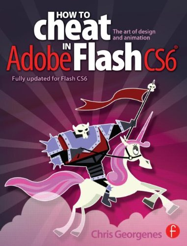 How to Cheat in Adobe Flash CS6 The Art of Design and Animation  2013 edition cover