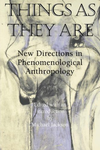 Things As They Are New Directions in Phenomenological Anthropology  1996 9780253210500 Front Cover