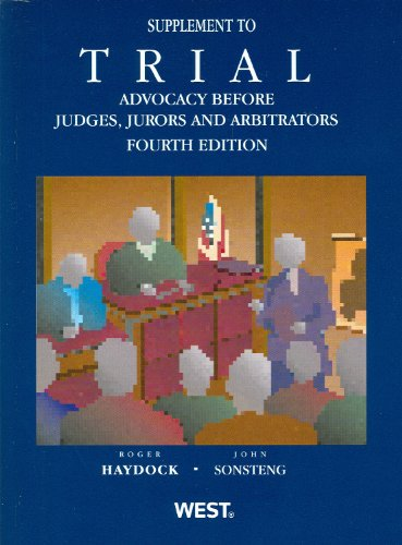 Haydock and Sonsteng's Trial Advocacy Before Judges, Jurors and Arbitrators 4th, 2012 Supplement  4th 2012 (Revised) edition cover