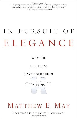 In Pursuit of Elegance Why the Best Ideas Have Something Missing N/A edition cover