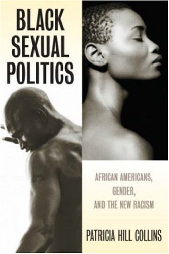 Black Sexual Politics African Americans, Gender, and the New Racism  2004 edition cover