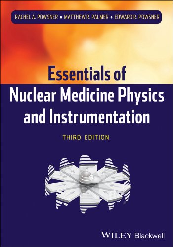 Essentials of Nuclear Medicine Physics and Instrumentation  3rd 2013 edition cover