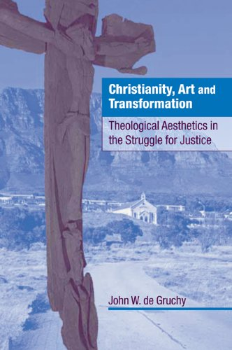 Christianity, Art and Transformation Theological Aesthetics in the Struggle for Justice  2008 edition cover