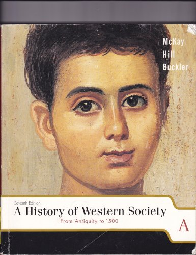 From Antiquity to 1500 A History of Western Society 7th 2003 9780618170500 Front Cover