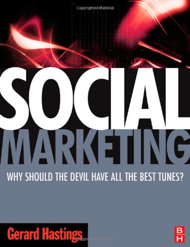 Social Marketing Why Should the Devil Have All the Best Tunes?  2007 9780750683500 Front Cover