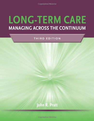 Long-Term Care Managing Across the Continuum 3rd 2010 (Revised) edition cover