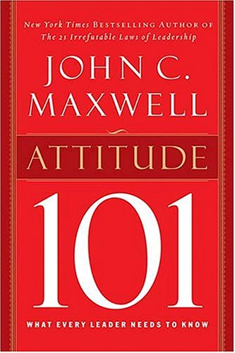 Attitude 101 What Every Leader Needs to Know  2003 edition cover